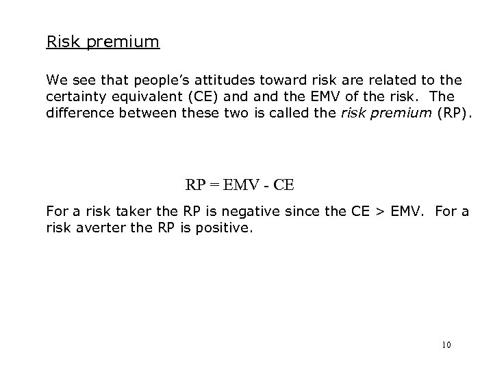 Risk premium We see that people's attitudes toward risk are related to the certainty