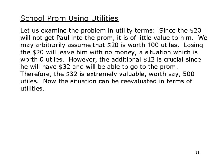 School Prom Using Utilities Let us examine the problem in utility terms: Since the