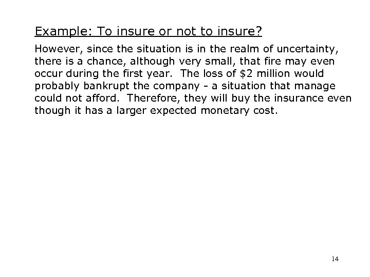 Example: To insure or not to insure? However, since the situation is in the
