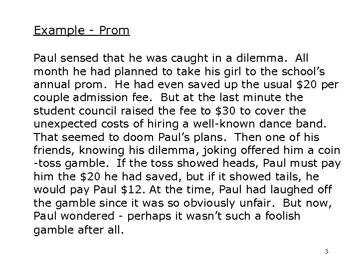 Example - Prom Paul sensed that he was caught in a dilemma. All month