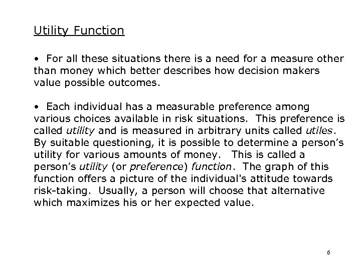 Utility Function • For all these situations there is a need for a measure