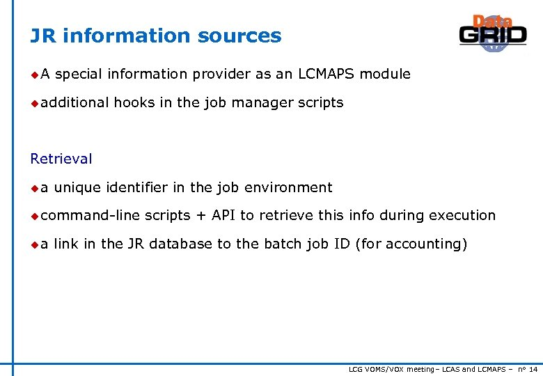 JR information sources u. A special information provider as an LCMAPS module u additional