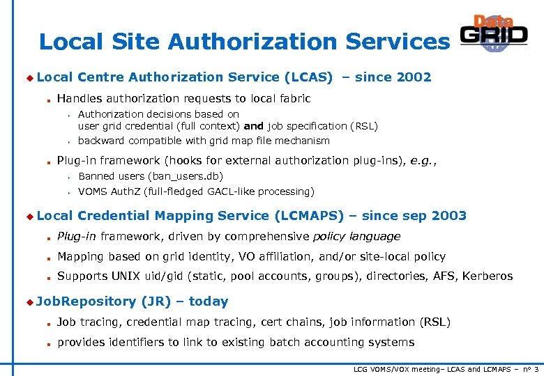 Local Site Authorization Services u Local n Handles authorization requests to local fabric s