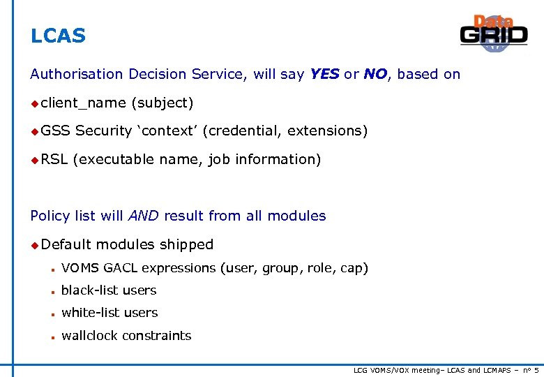 LCAS Authorisation Decision Service, will say YES or NO, based on u client_name u