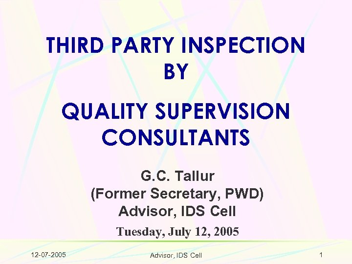THIRD PARTY INSPECTION BY QUALITY SUPERVISION CONSULTANTS G. C. Tallur (Former Secretary, PWD) Advisor,