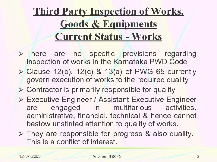 Third Party Inspection of Works, Goods & Equipments Current Status - Works Ø There