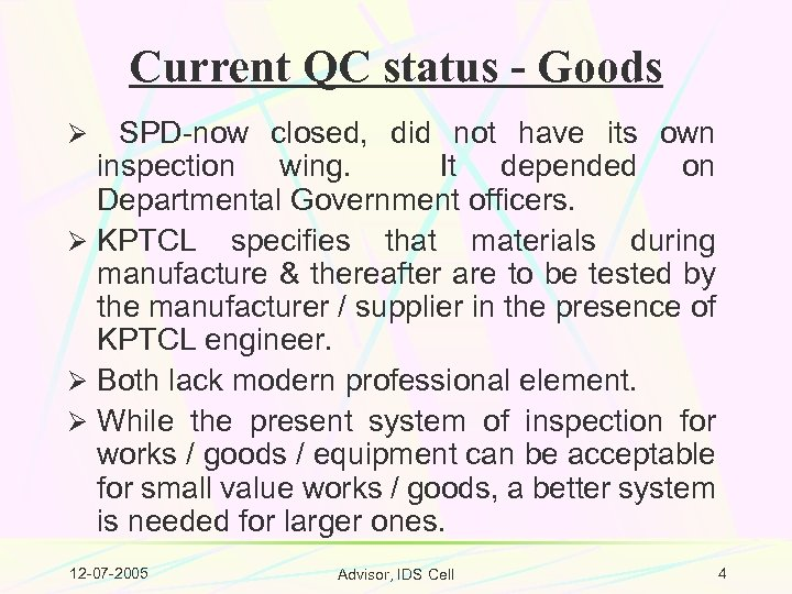 Current QC status - Goods SPD-now closed, did not have its own inspection wing.