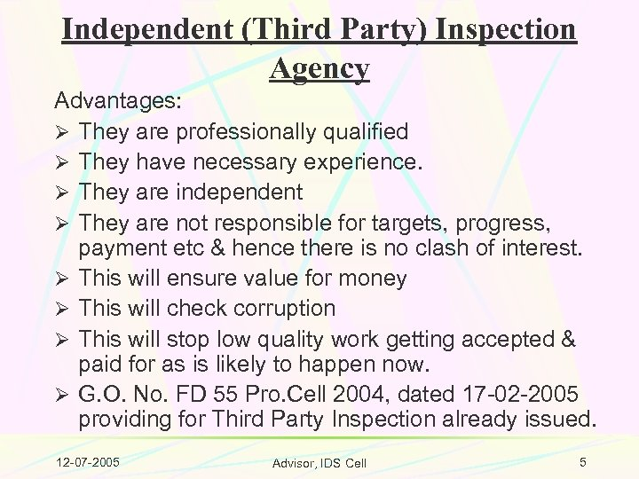 Independent (Third Party) Inspection Agency Advantages: Ø They are professionally qualified Ø They have