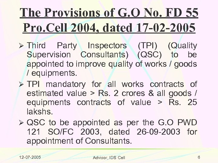 The Provisions of G. O No. FD 55 Pro. Cell 2004, dated 17 -02