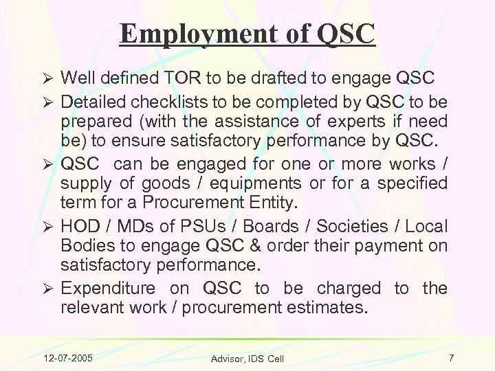 Employment of QSC Ø Well defined TOR to be drafted to engage QSC Ø