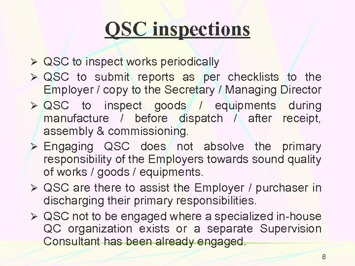 QSC inspections Ø QSC to inspect works periodically Ø QSC to submit reports as