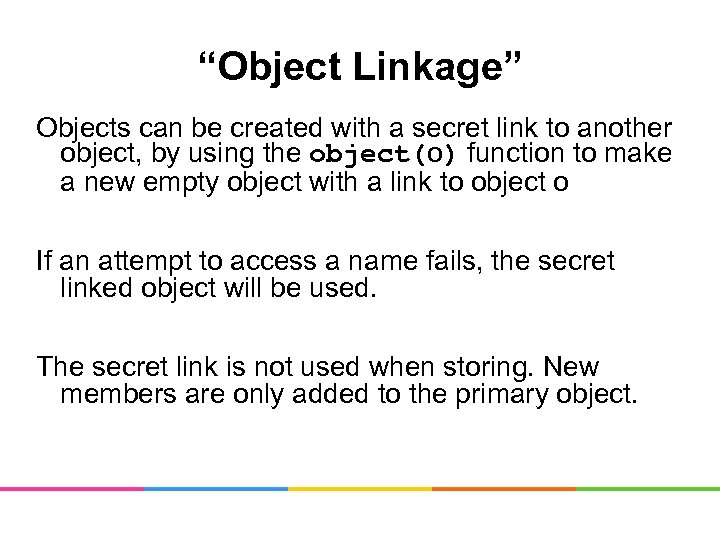 """""""Object Linkage"""" Objects can be created with a secret link to another object, by"""