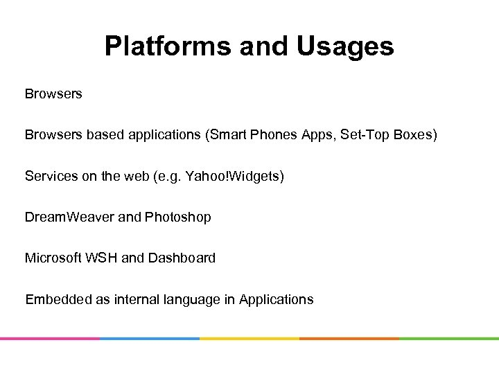 Platforms and Usages Browsers based applications (Smart Phones Apps, Set-Top Boxes) Services on the