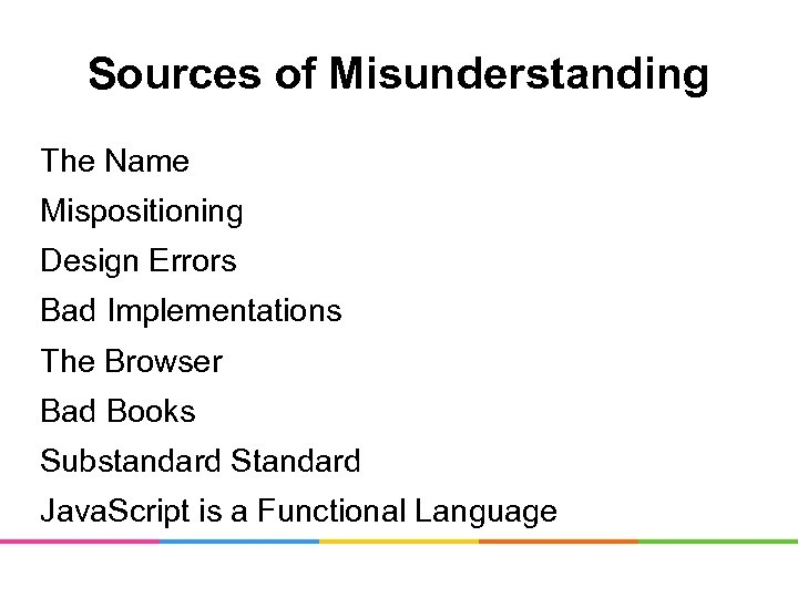 Sources of Misunderstanding The Name Mispositioning Design Errors Bad Implementations The Browser Bad Books