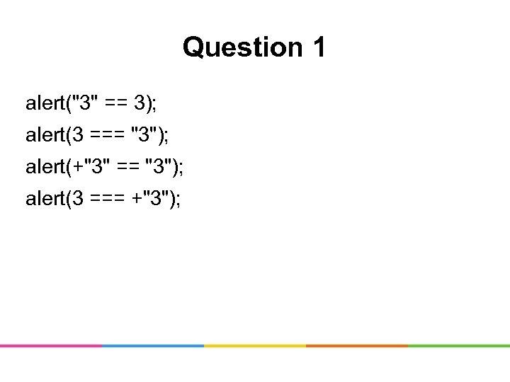 Question 1 alert(