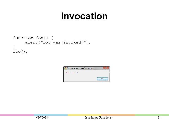 Invocation function foo() { alert(