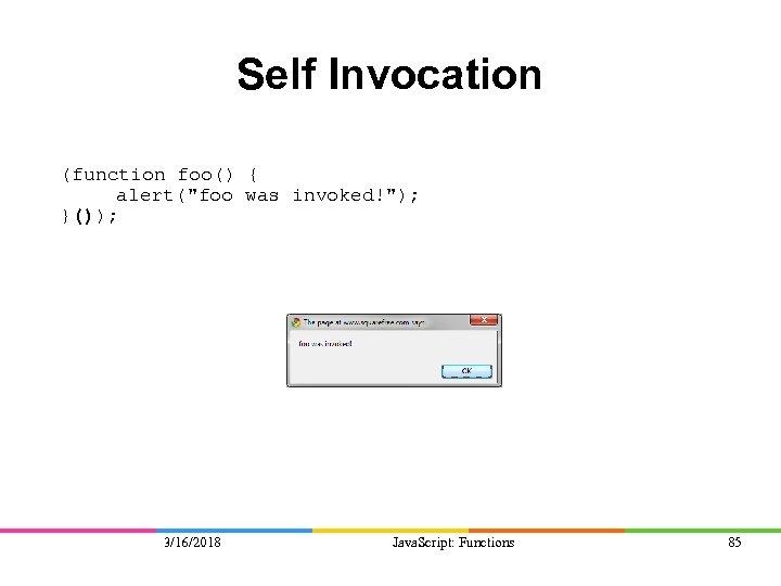 Self Invocation (function foo() { alert(
