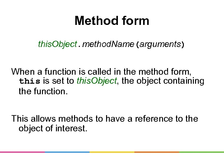 Method form this. Object. method. Name(arguments) When a function is called in the method