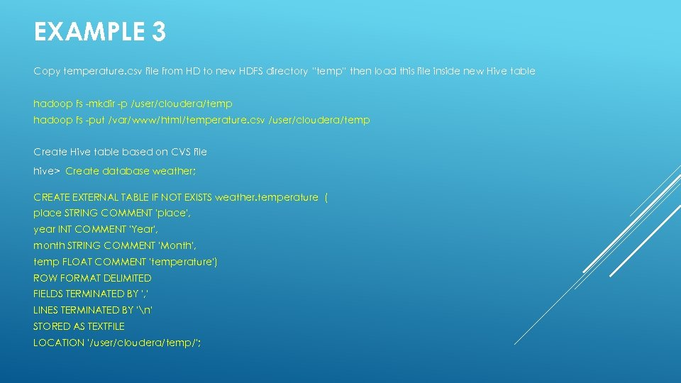 """EXAMPLE 3 Copy temperature. csv file from HD to new HDFS directory """"temp"""" then"""