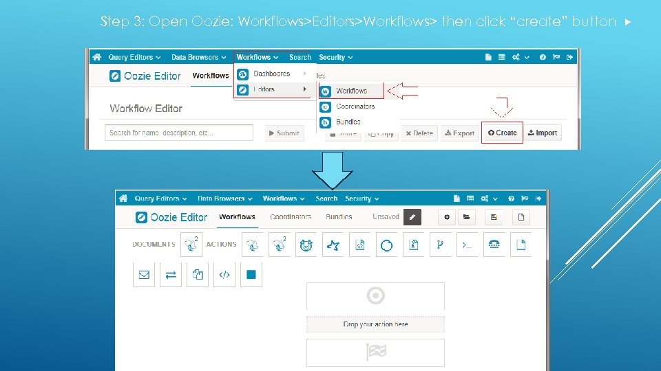 """Step 3: Open Oozie: Workflows>Editors>Workflows> then click """"create"""" button"""