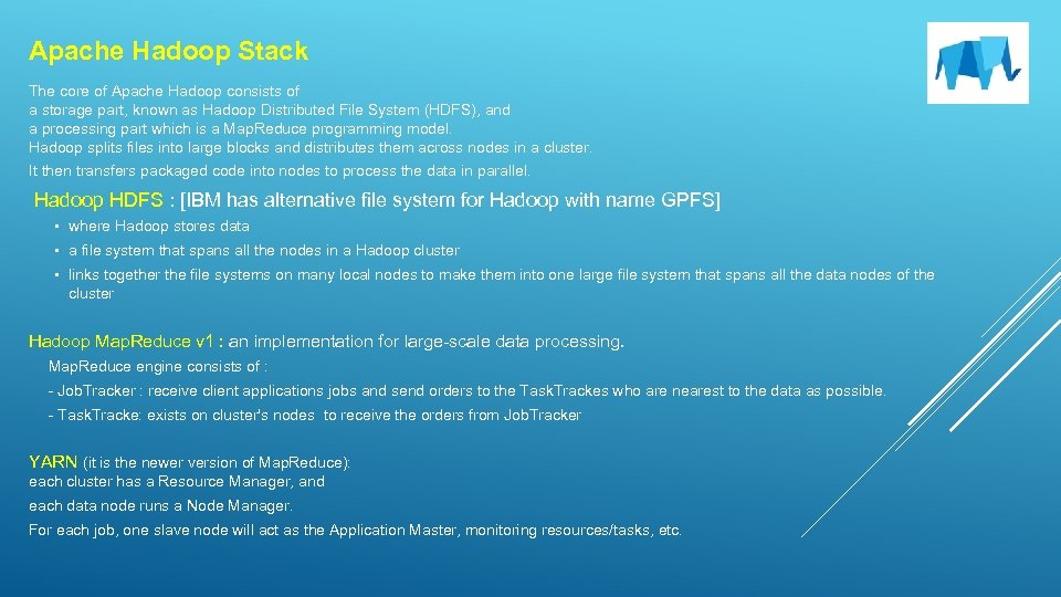 Apache Hadoop Stack The core of Apache Hadoop consists of a storage part, known
