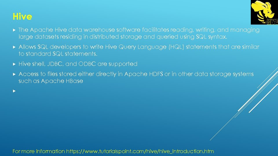 Hive The Apache Hive data warehouse software facilitates reading, writing, and managing large datasets