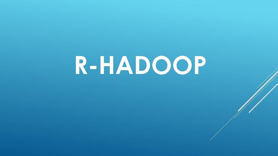 R-HADOOP