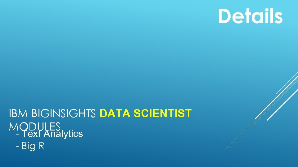 Details IBM BIGINSIGHTS DATA SCIENTIST MODULES - Text Analytics - Big R