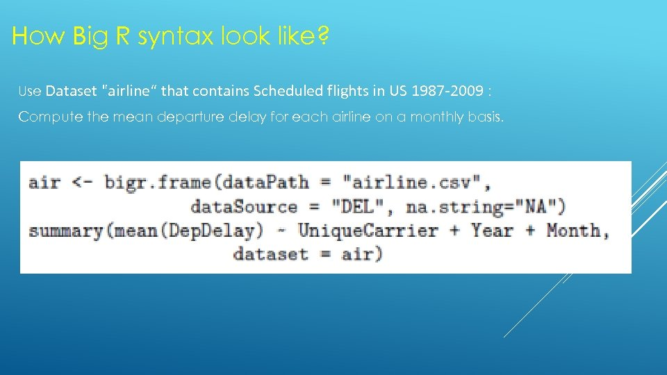 How Big R syntax look like? Use Dataset