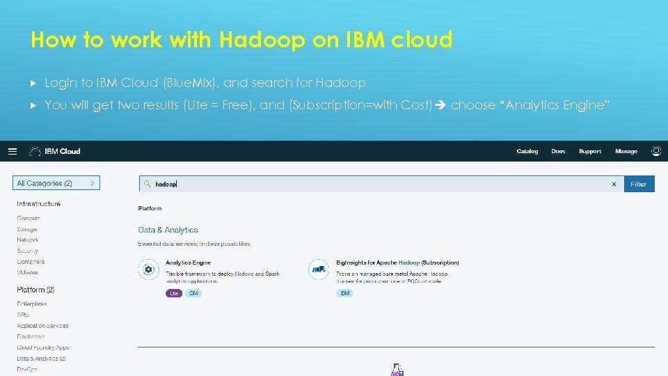 How to work with Hadoop on IBM cloud Login to IBM Cloud (Blue. Mix),