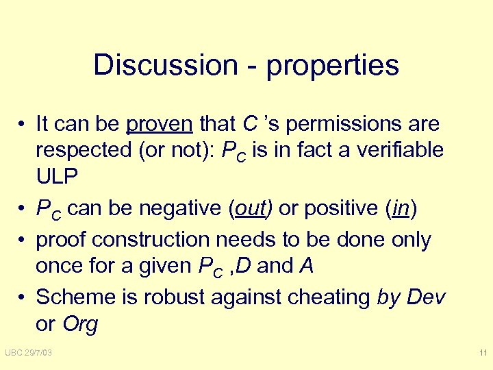 Discussion - properties • It can be proven that C 's permissions are respected
