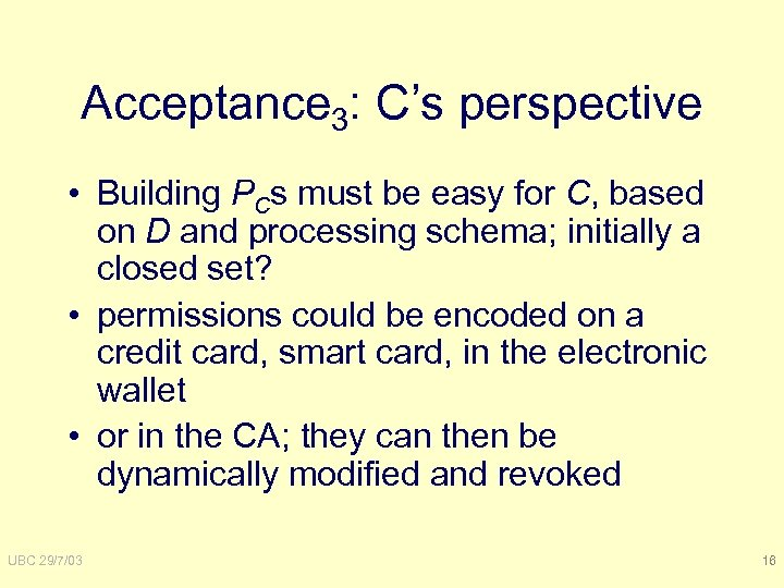 Acceptance 3: C's perspective • Building PCs must be easy for C, based on