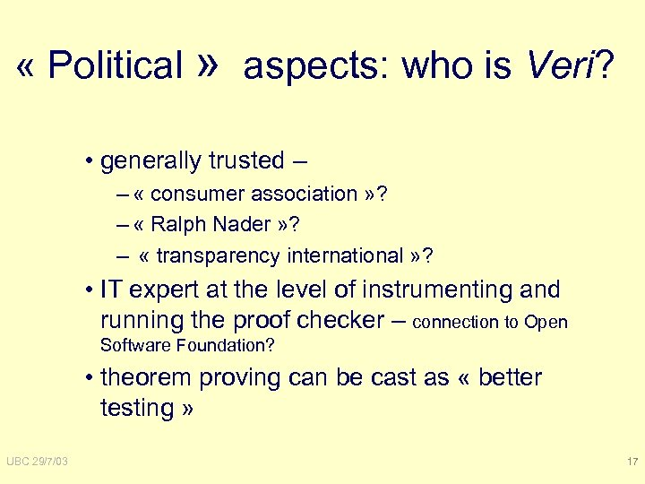 « Political » aspects: who is Veri? • generally trusted – – «