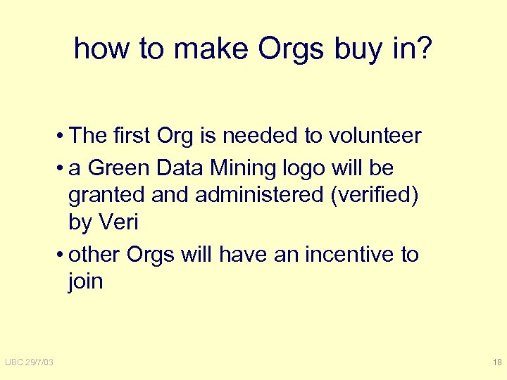how to make Orgs buy in? • The first Org is needed to volunteer