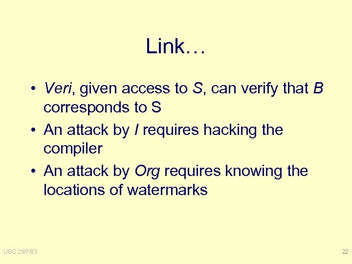 Link… • Veri, given access to S, can verify that B corresponds to S