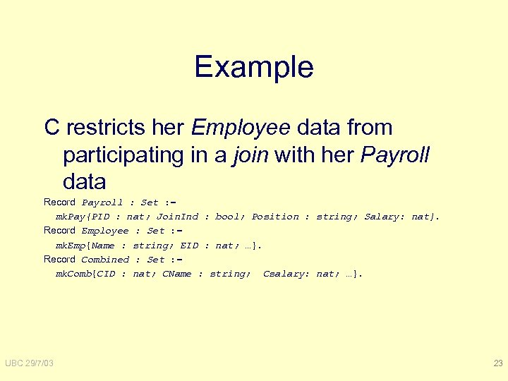 Example C restricts her Employee data from participating in a join with her Payroll