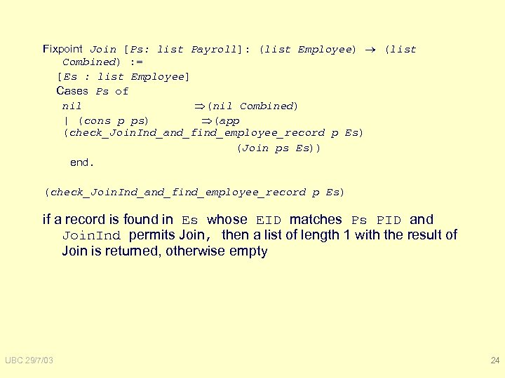 Fixpoint Join [Ps: list Payroll]: (list Employee) (list Combined) : = [Es : list