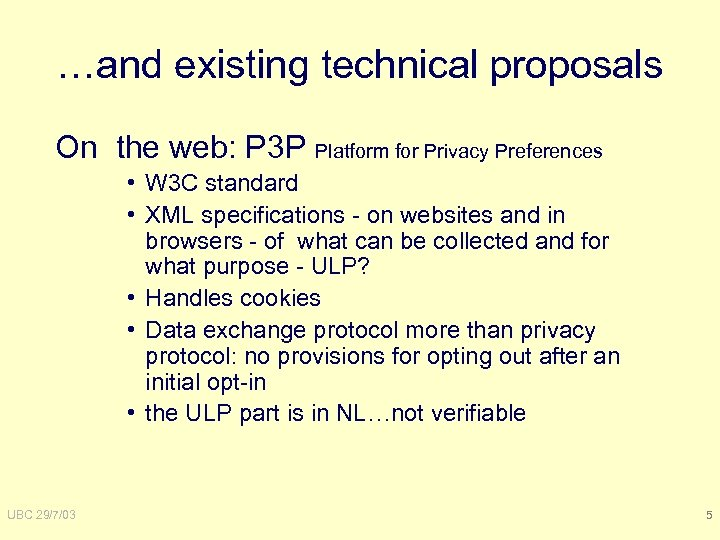 …and existing technical proposals On the web: P 3 P Platform for Privacy Preferences