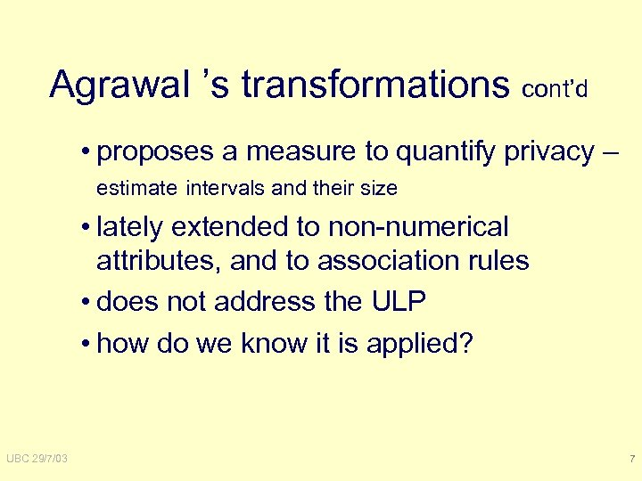 Agrawal 's transformations cont'd • proposes a measure to quantify privacy – estimate intervals