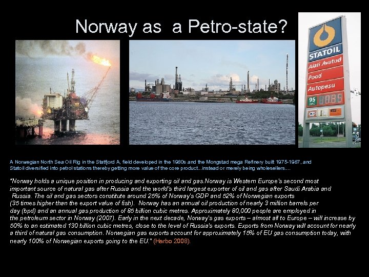 Norway as a Petro-state? A Norwegian North Sea Oil Rig in the Statfjord A,