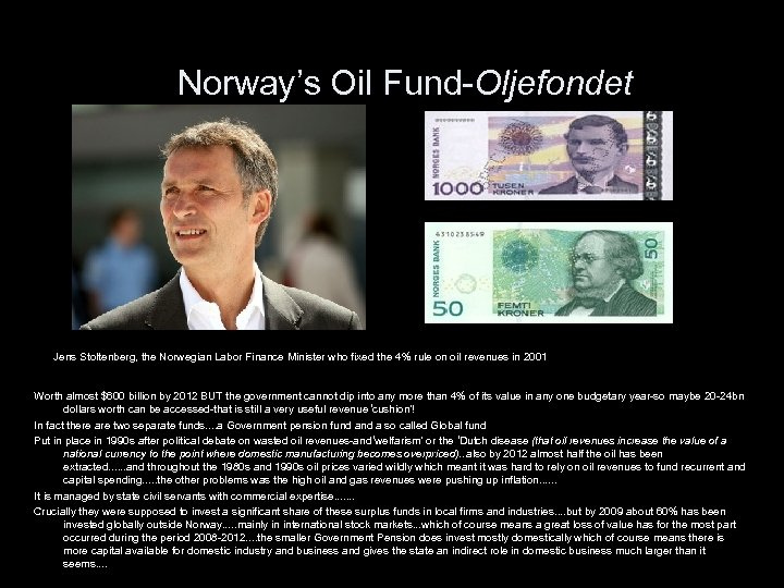 Norway's Oil Fund-Oljefondet Jens Stoltenberg, the Norwegian Labor Finance Minister who fixed the 4%