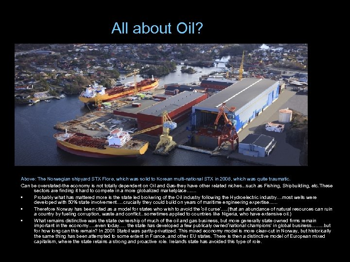All about Oil? Above: The Norwegian shipyard STX Florø, which was solid to Korean