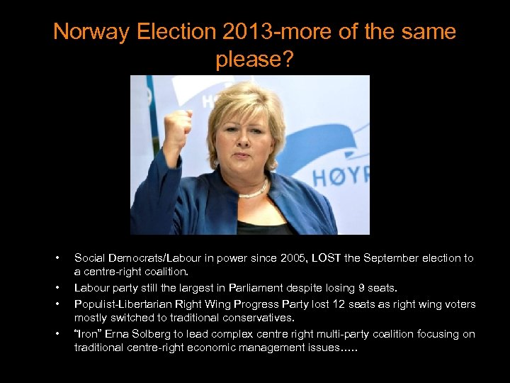 Norway Election 2013 -more of the same please? • • Social Democrats/Labour in power