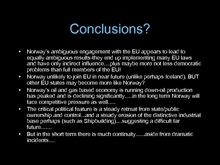 Conclusions? • • • Norway's ambiguous engagement with the EU appears to lead to