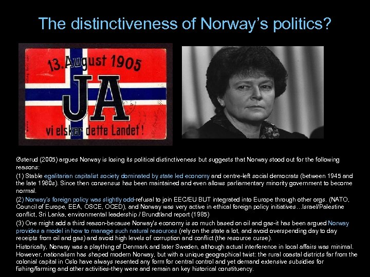 The distinctiveness of Norway's politics? Østerud (2005) argues Norway is losing its political distinctiveness