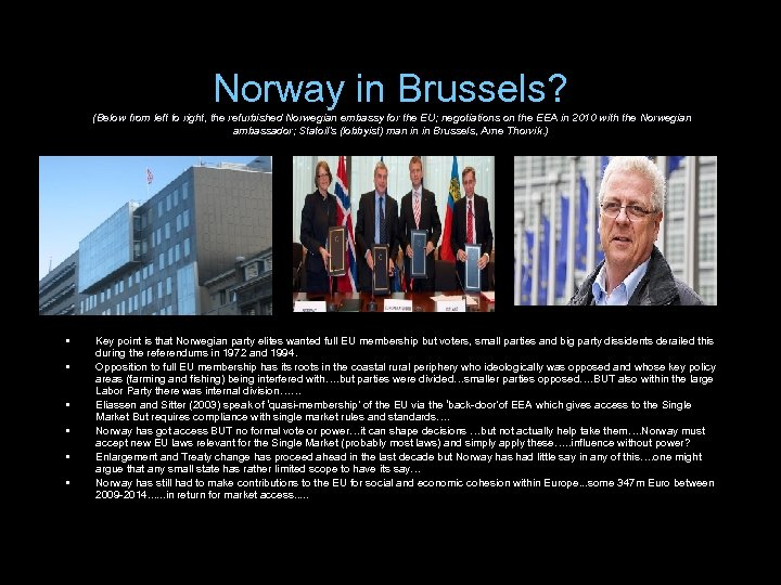 Norway in Brussels? (Below from left to right, the refurbished Norwegian embassy for the