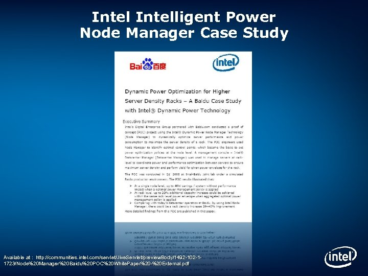 Intelligent Power Node Manager Case Study Available at : http: //communities. intel. com/servlet/Jive. Servlet/preview.