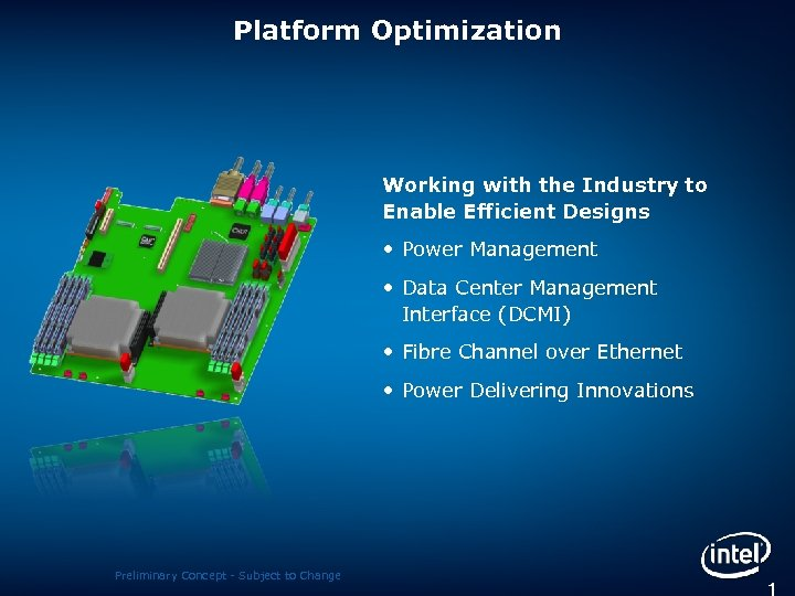 Platform Optimization Working with the Industry to Enable Efficient Designs • Power Management •