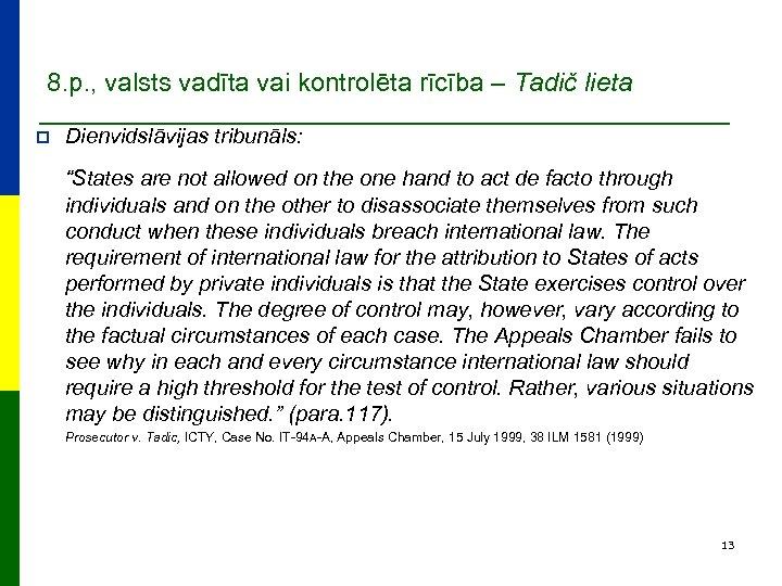 8. p. , valsts vadīta vai kontrolēta rīcība – Tadič lieta p Dienvidslāvijas tribunāls: