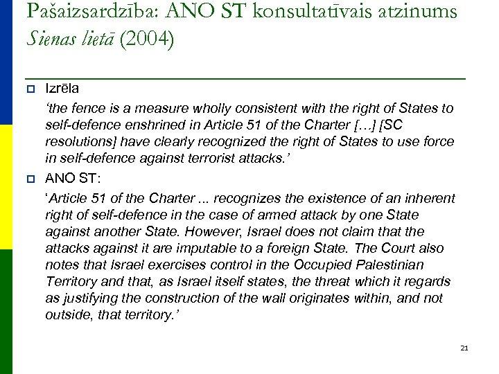 Pašaizsardzība: ANO ST konsultatīvais atzinums Sienas lietā (2004) p p Izrēla 'the fence is